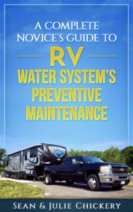 The Complete Novices Guide to RV Water System's Maintenance