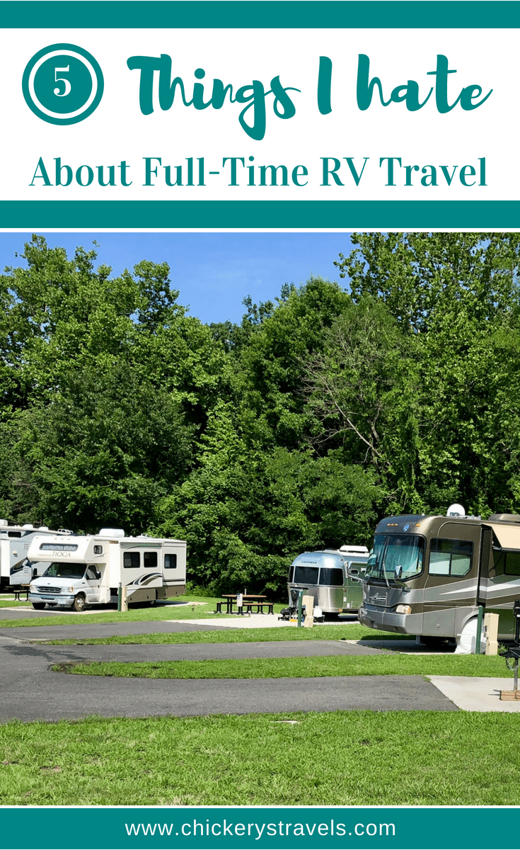 Full-Time RV Travel is not always glamorous. There are pros and cons to it like anything else. These are the 5 things I hate about full-time RV travel.