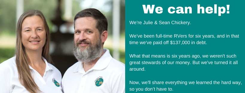 Sean and Julie Chickery, full-time RVers living a debt free life.